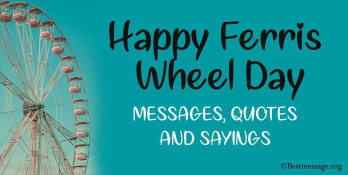 Happy Ferris Wheel Day Messages, Sayings, Quotes