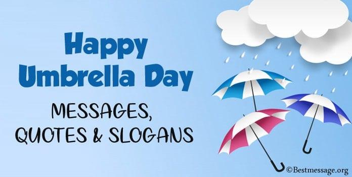 Happy Umbrella Day Messages, Umbrella Quotes, Umbrella Slogans