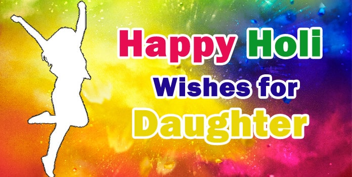 Holi Messages, Happy Holi Wishes for Daughter
