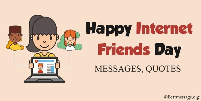 Happy Internet Friends Day Messages - Best Friend Quotes