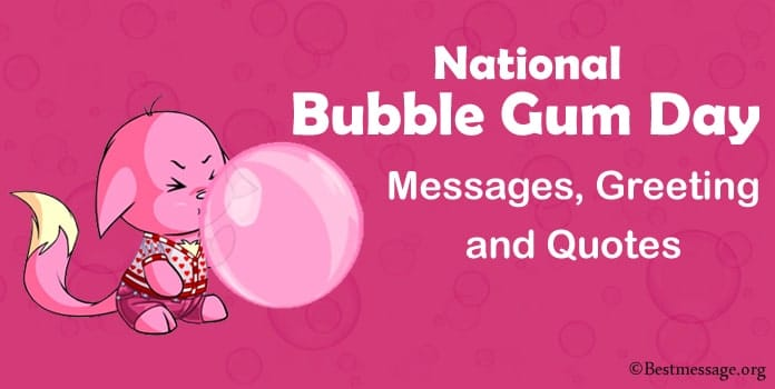 Bubble Gum Day Messages, Greeting and Quotes