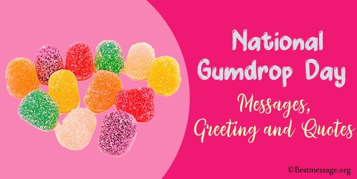Happy Gumdrop Day Messages, Greeting, Gumdrop Quotes