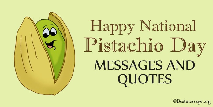 Happy Pistachio Day Messages, Greeting, Pistachio Quotes