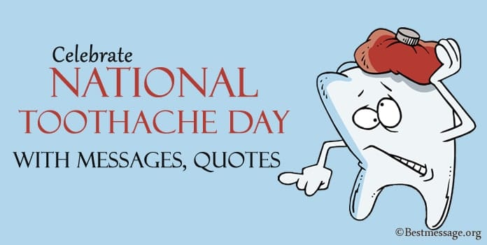 National Toothache Day Messages, Toothache Quotes