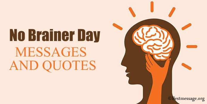No Brainer Day Messages, no brainer Quotes