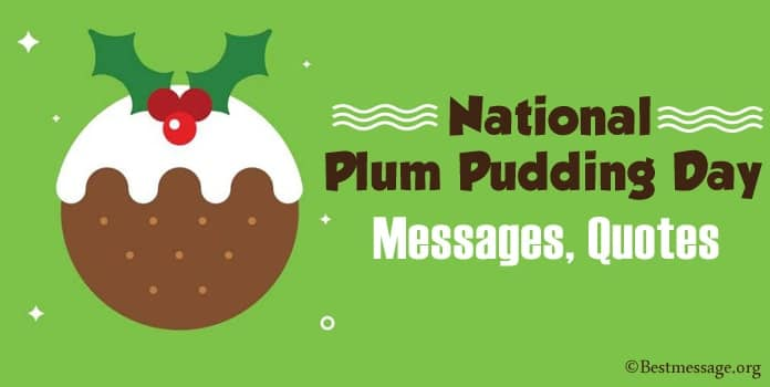 National Plum Pudding Day Messages, Quotes