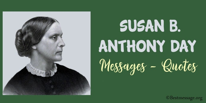 Susan B. Anthony Day Messages - Inspirational Quotes