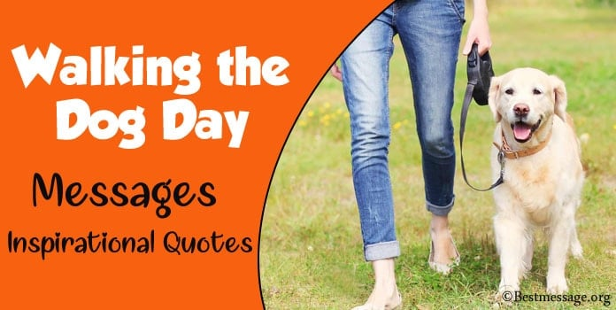 Walking the Dog Day Messages, Inspirational Dog Quotes