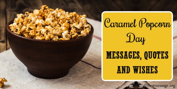 Best Caramel Popcorn Day Messages, Quotes Wishes