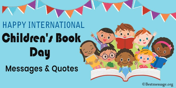 Happy International Children's Book Day Messages, Book Quotes, Greetings