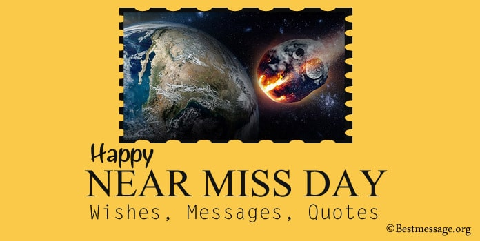 Happy Near Miss Day Wishes Messages, Near Miss Quotes