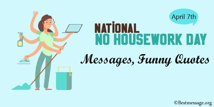 No Housework Day Messages, Funny Quotes