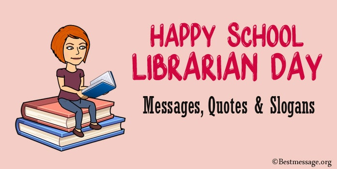Happy School Librarian Day Messages, Quotes Slogans