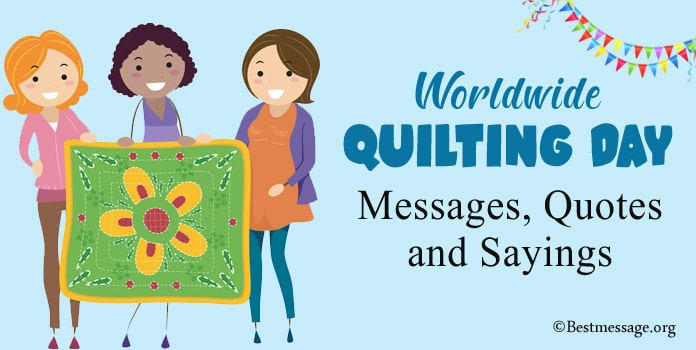 Worldwide Quilting Day Messages, Quilting Quotes Sayings