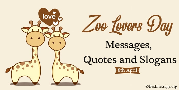 Zoo Lovers Day Messages, Zoo Lovers Quotes, Zoo Lovers slogans