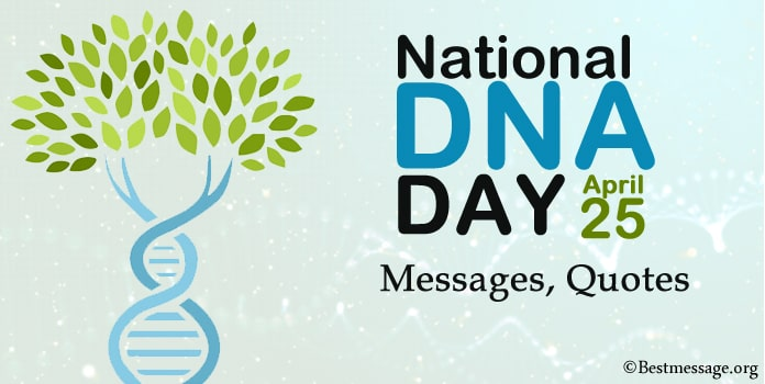 National DNA Day Messages and DNA quotes