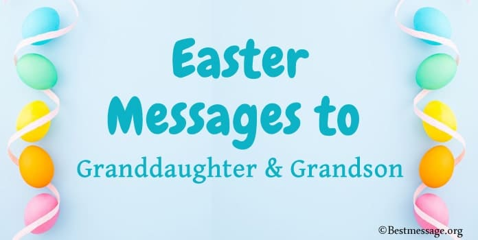 Easter Wishes Messages to Granddaughter and Grandson