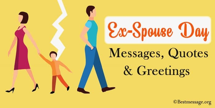 Ex-Spouse Day Messages, Ex-Spouse Quotes, Greetings