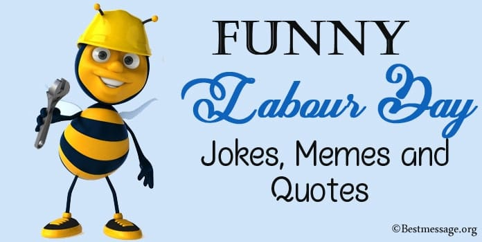Funny Labor Day Jokes, Humor Labour Memes, Labor Quotes