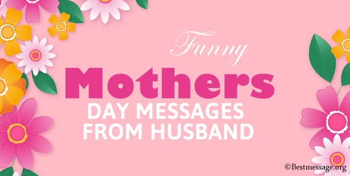 Funny Mothers Day Messages from Husband
