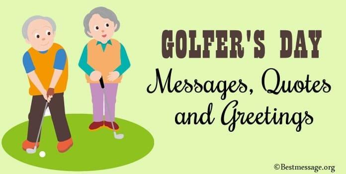 Golfer's Day Messages, Golf Quotes Greetings