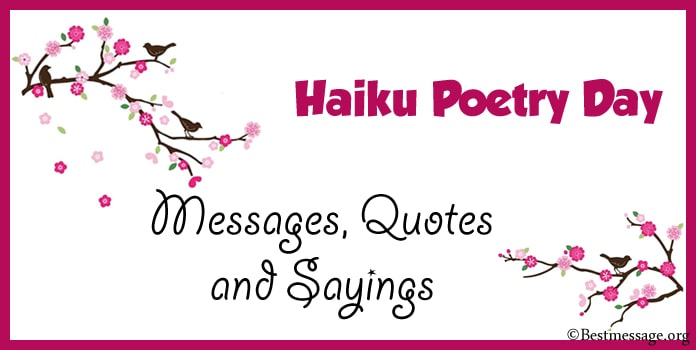 Haiku Poetry Day Messages, Haiku Poetry Quotes, Sayings