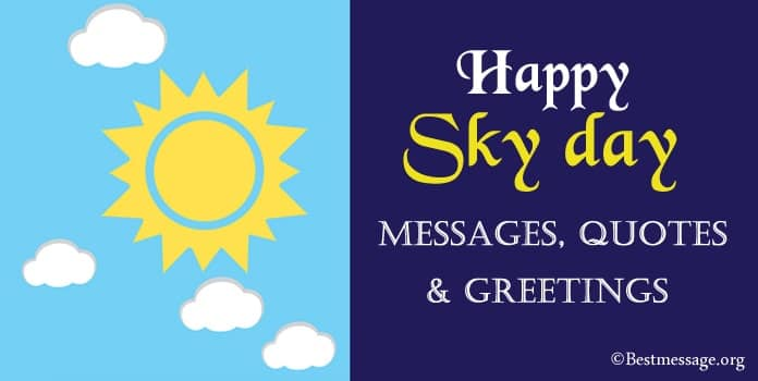 Happy Sky day Messages, Sky day Quotes Greetings