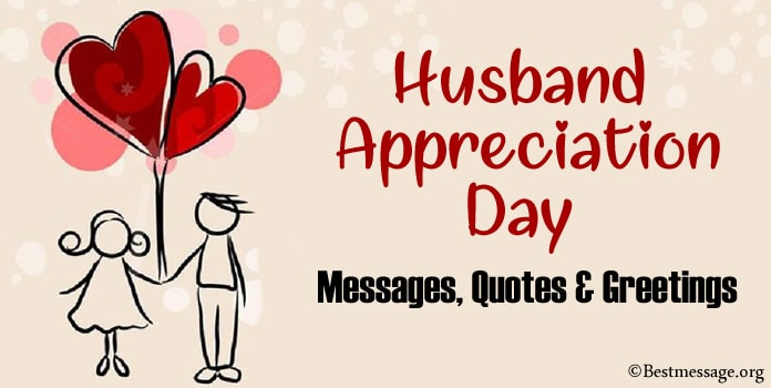 Husband Appreciation Day Messages, Quotes Greetings