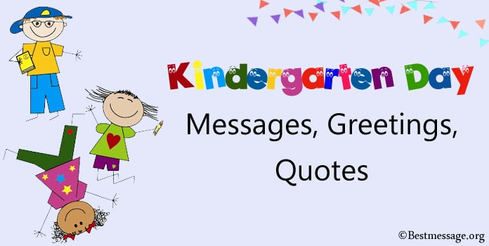 Kindergarten Day Messages, Greetings Morning Message Quotes