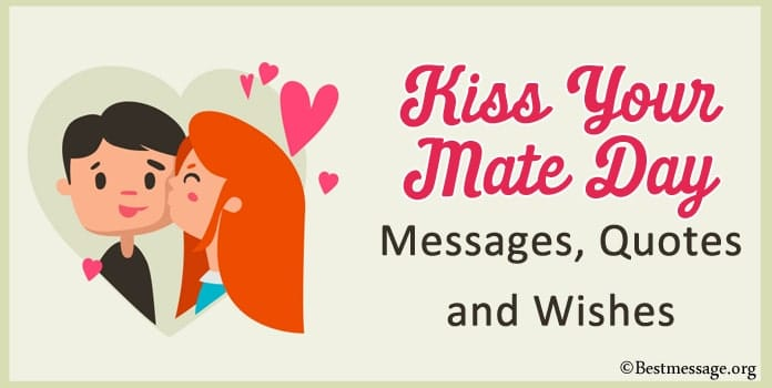Kiss Your Mate Day Messages,Kiss Quotes, Wishes