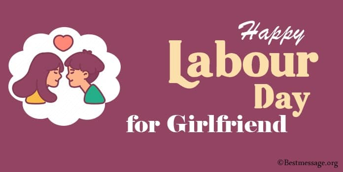 Labour Day Messages for Girlfriend, Lover Wishes