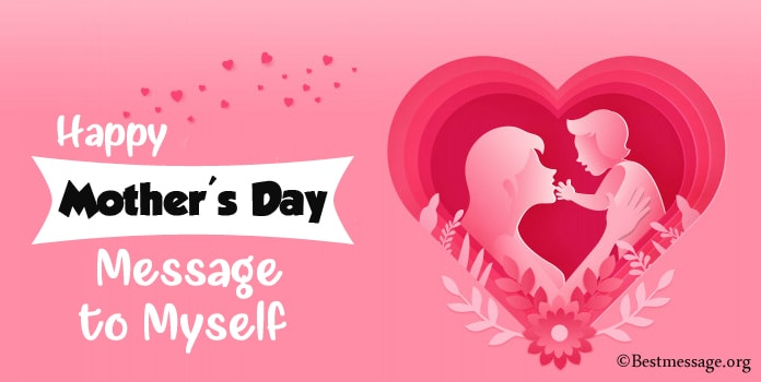 Happy Mother's Day Message to Myself Quotes, Wishes