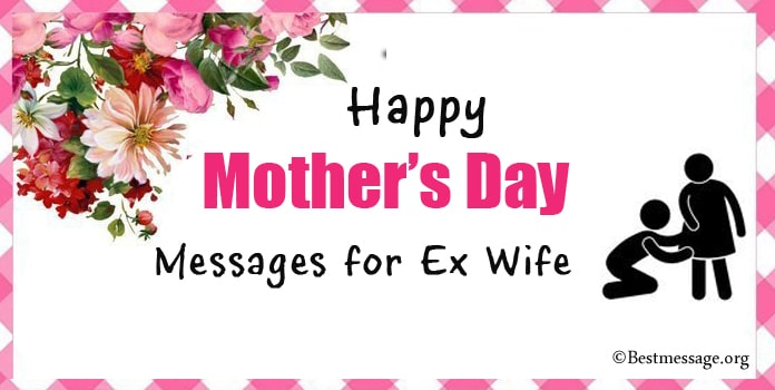 Happy Mothers Day Messages for Ex Wife