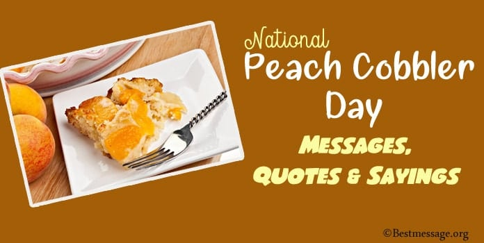 Peach Cobbler Day Messages, Peach Cobbler Quotes Sayings