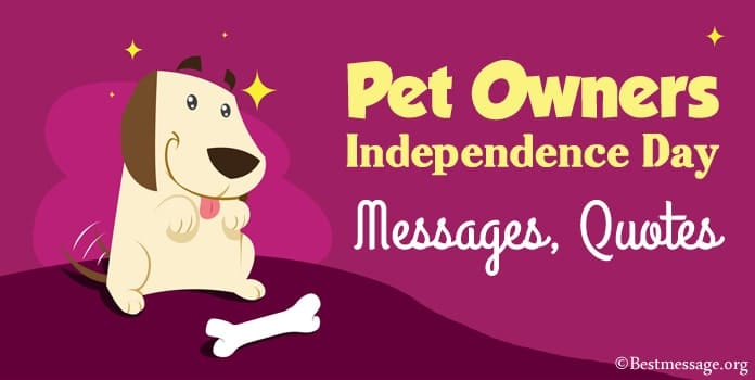 Pet Owners Independence Day Messages and Quotes