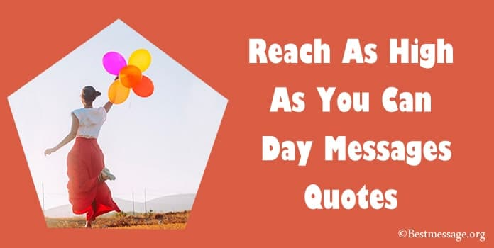 Reach As High As You Can Day Messages, Quotes