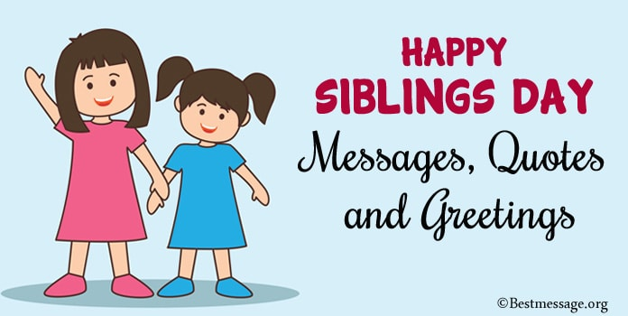 Happy Siblings Day Messages, Siblings Quotes, Greetings