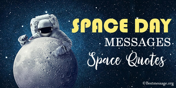 Space Day Messages, Inspiring Space Quotes