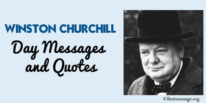 Winston Churchill Day Messages, Churchill Quotes