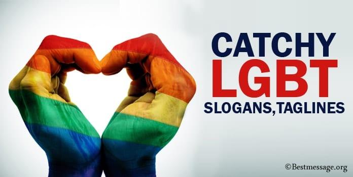 Catchy LGBT Slogans, LGBT Taglines