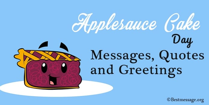 Applesauce Cake Day Messages, Applesauce quotes, Greetings