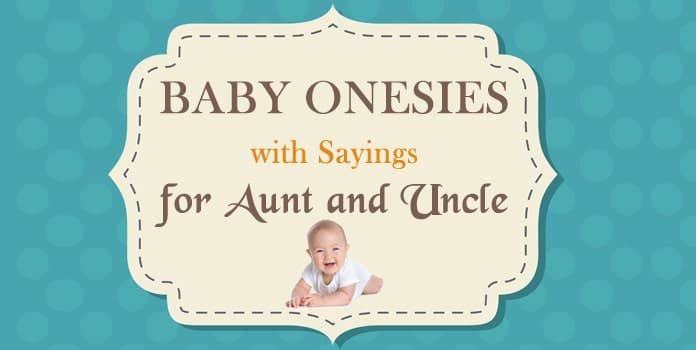 Baby Onesies with Sayings for Aunt and Uncle - Baby Onesie Message