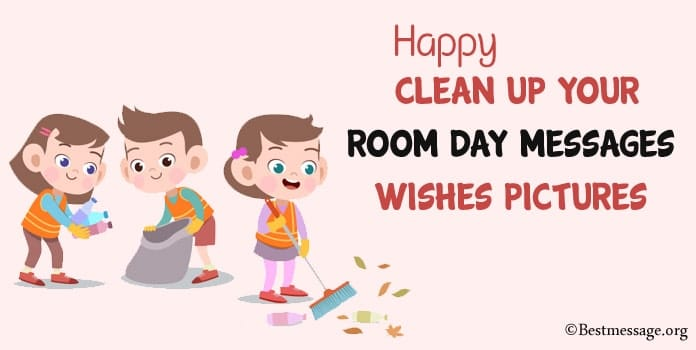 Happy Clean up Your Room Day Messages, Wishes Pictures