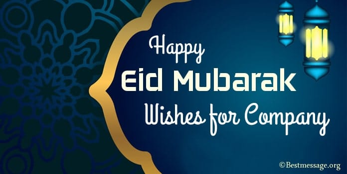 Happy Eid Mubarak Wishes for Company, Eid Messages