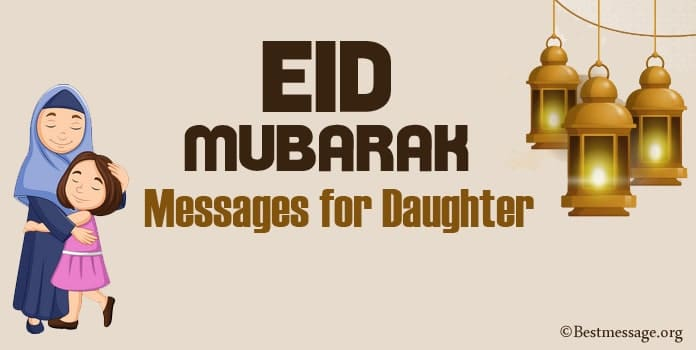 Eid Mubarak Wishes for Daughter, Eid Quotes, Eid ul Fitr Messages