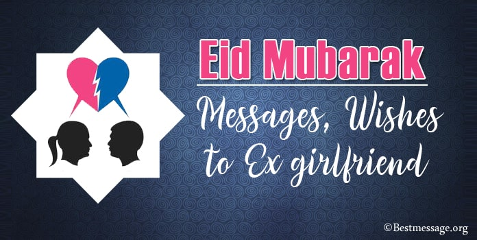 Happy Eid Messages, Eid mubarak Wishes to Ex Girlfriend
