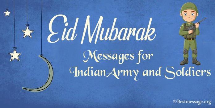 Eid Mubarak Messages for Indian army, soldiers Wishes