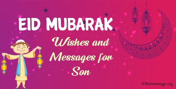 Eid Mubarak Wishes, Happy Eid Messages for son