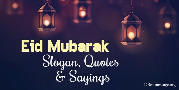 Eid Mubarak Slogan, Eid Quotes Sayings, Eid Slogans