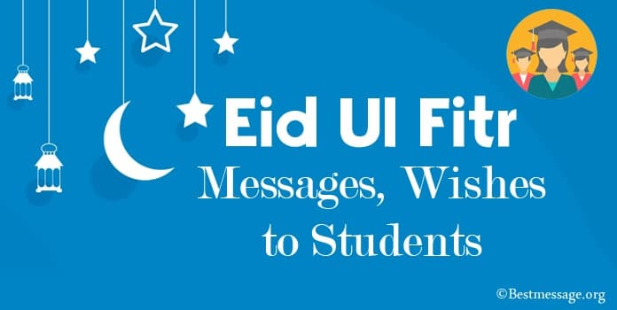 Eid Ul Fitr Messages, Eid Mubarak Wishes to Students